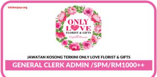 Jawatan Kosong Terkini Only Love Florist & Gifts