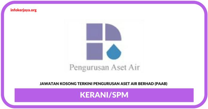 Jawatan Kosong Terkini Pengurusan Aset Air Berhad (PAAB)