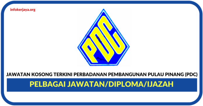 Jawatan Kosong Terkini Perbadanan Pembangunan Pulau Pinang (PDC)