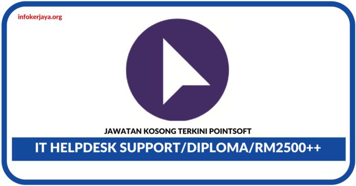 Jawatan Kosong Terkini IT Helpdesk Support Di Pointsoft