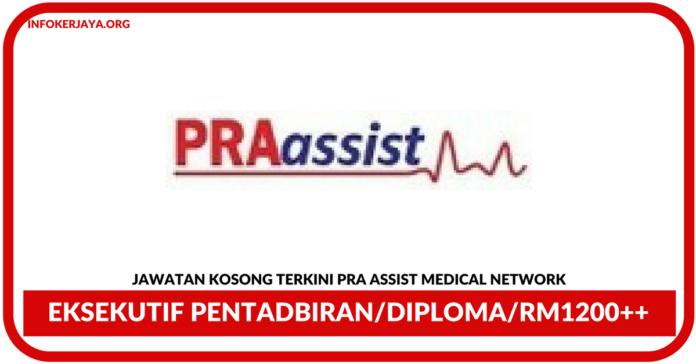 Jawatan Kosong Terkini Eksekutif Pentadbiran Di Pra Assist Medical Network