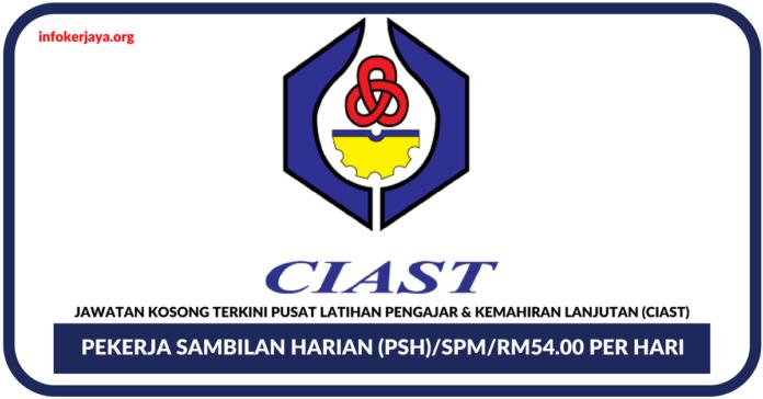 Jawatan Kosong Terkini Pusat Latihan Pengajar & Kemahiran Lanjutan (CIAST)