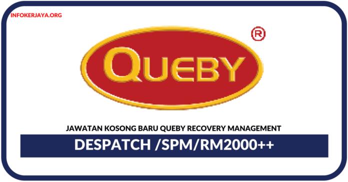 Jawatan Kosong Terkini Despatch Di Queby Recovery Management