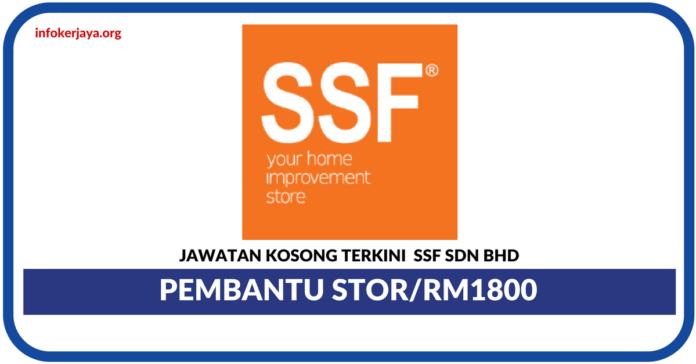 Jawatan Kosong Terkini Pembantu Stor Di SSF Sdn Bhd