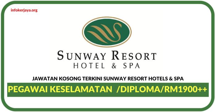 Jawatan Kosong Terkini Pegawai Keselamatan Di Sunway Resort Hotels & Spa