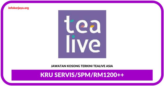 Jawatan Kosong Terkini Kru Servis Di Tealive Asia