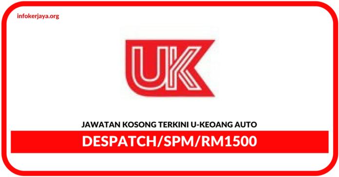 Jawatan Kosong Terkini Despatch Di U-Keoang Auto