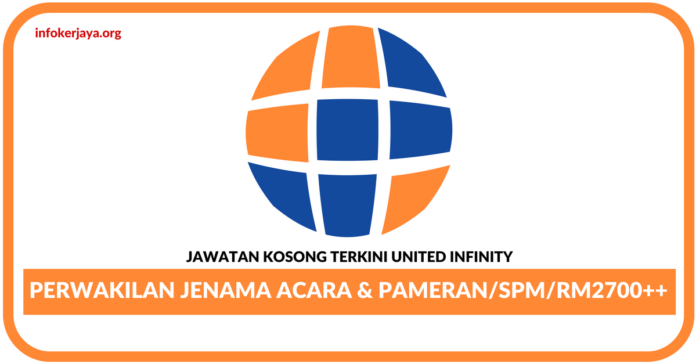 Jawatan Kosong Terkini Wakil Pameran & Acara Di United Infinity