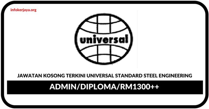 Jawatan Kosong Terkini Universal Standard Steel Engineering