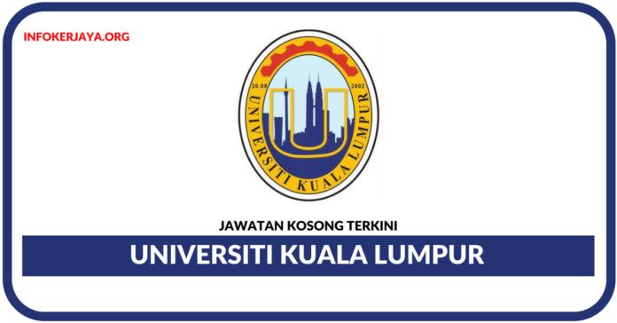 Jawatan Kosong Terkini Universiti Kuala Lumpur (UNIKL)