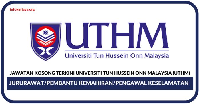 Jawatan Kosong Terkini Universiti Tun Hussein Onn Malaysia (UTHM)