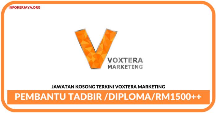 Jawatan Kosong Terkini Pembantu Tadbir Di Voxtera Marketing