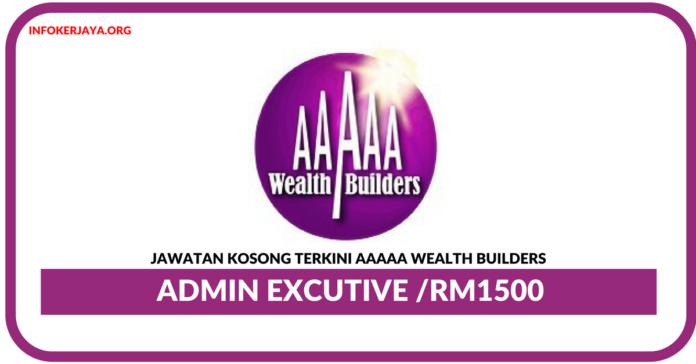 Jawatan Kosong Terkini Admin Excutive Di AAAAA Wealth Builders