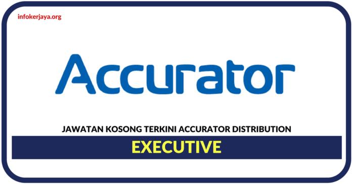 Jawatan Kosong Terkini Executive Di Accurator Distribution