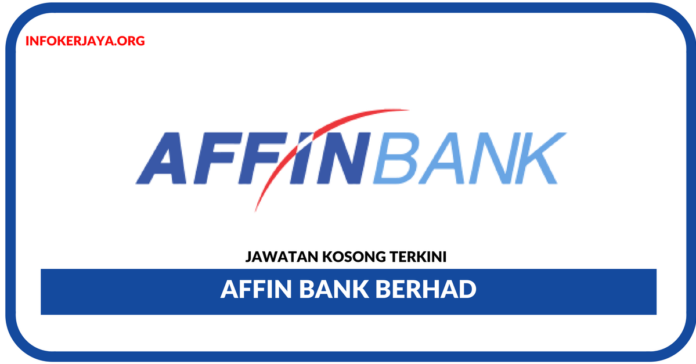 Jawatan Kosong Terkini Affin Bank Berhad