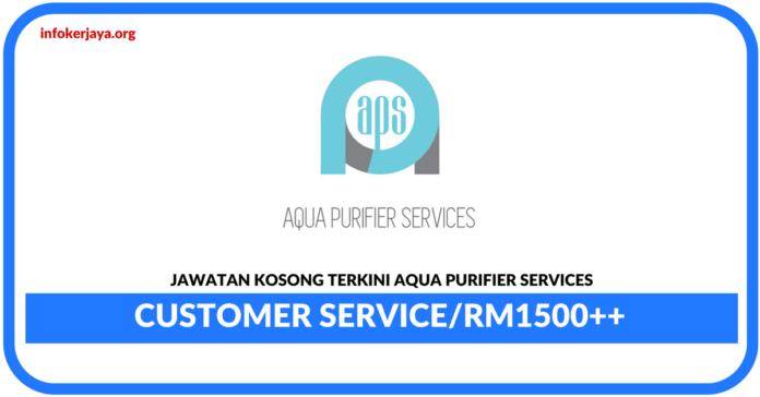 Jawatan Kosong Terkini Customer Service Di Aqua Purifier Services