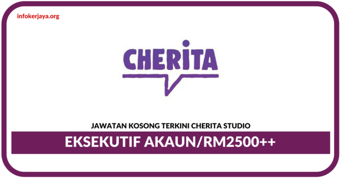 Jawatan Kosong Terkini Eksekutif Akaun Di Cherita Studio
