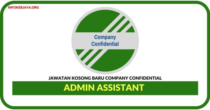 Jawatan Kosong Terkini AdminAssistant Di Company Confidential