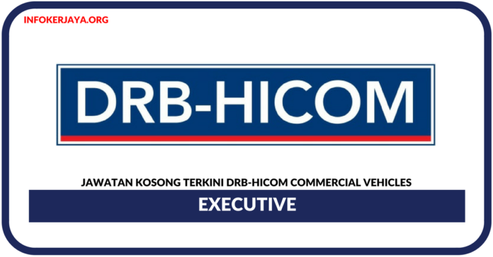 Jawatan Kosong Terkini DRB-HICOM Commercial Vehicles