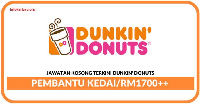 Jawatan Kosong Terkini Pembantu Kedai Di Dunkin' Donuts