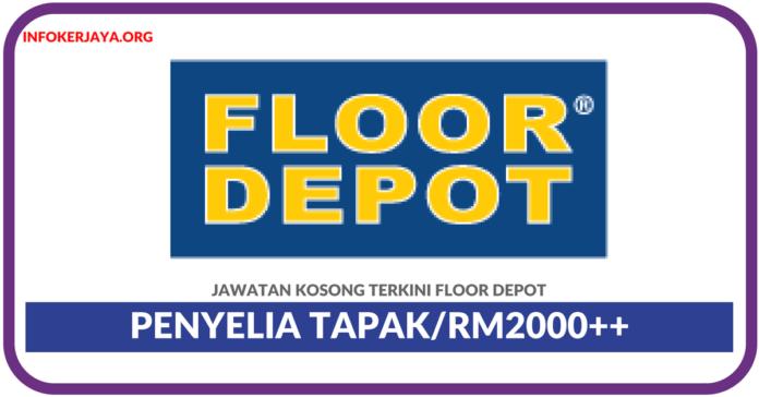 Jawatan Kosong Terkini Penyelia Tapak Di Floor Depot