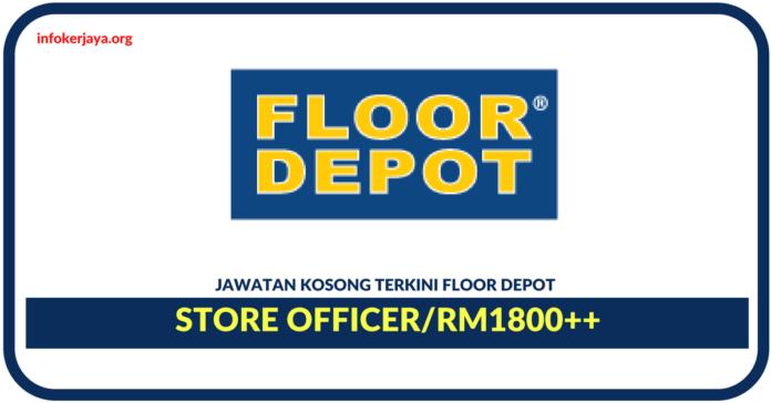 Jawatan Kosong Terkini Store Officer Di Floor Depot