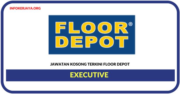 Jawatan Kosong Terkini Executive Di Floor Depot