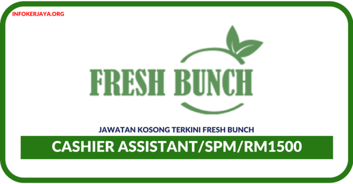 Jawatan Kosong Terkini Cashier Assistant Fresh Bunch