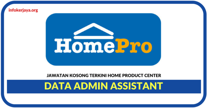 Jawatan Kosong Terkini Data Admin Assistant Di Home Product Center