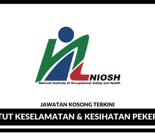 Jawatan Kosong Terkini Institut Keselamatan dan Kesihatan Pekerjaan Negara (NIOSH)