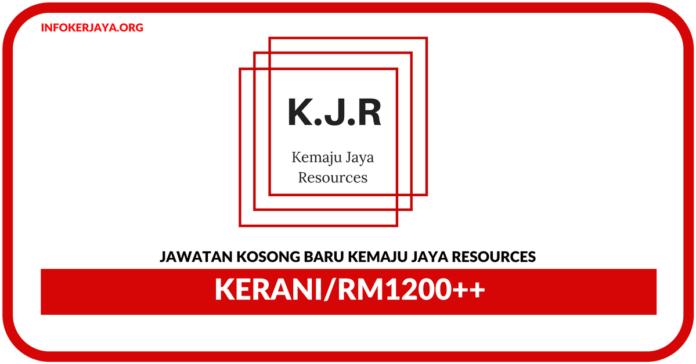 Jawatan Kosong Terkini Kerani Di Kemaju Jaya Resources