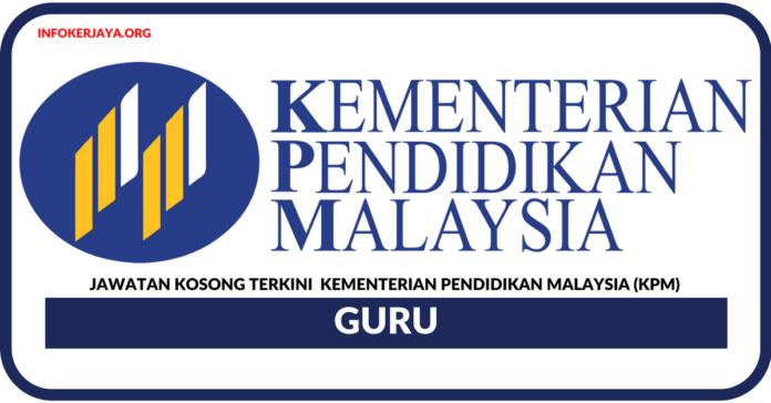Jawatan Kosong Terkini Guru Di Kementerian Pendidikan Malaysia (KPM)