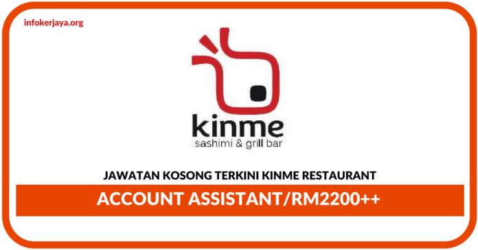 Jawatan Kosong Terkini Account Assistant Di Kinme Restaurant
