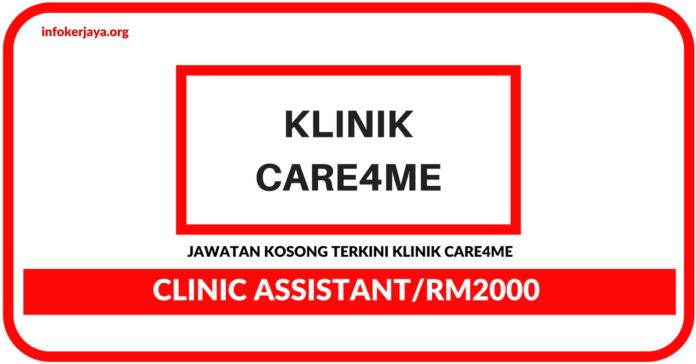 Jawatan Kosong Terkini Clinic Assistant Di Klinik Care4me