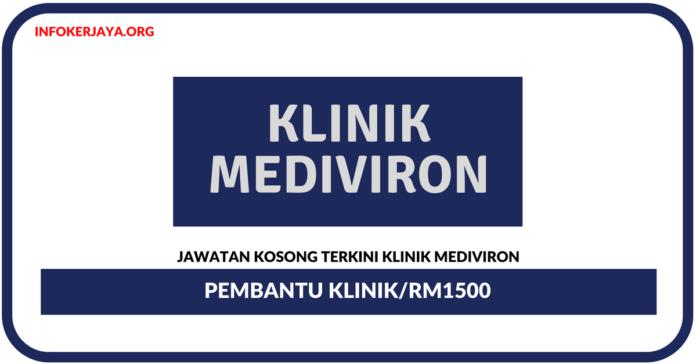 Jawatan Kosong Terkini Pembantu Klinik Di Klinik Mediviron