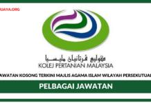 Jawatan Kosong Terkini Kolej Pertanian Malaysia