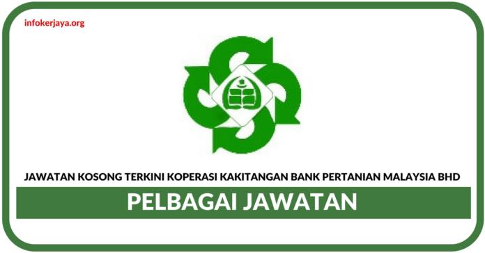 Jawatan Kosong Terkini Koperasi Kakitangan Bank Pertanian Malaysia Bhd