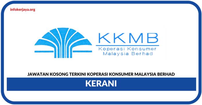 Jawatan Kosong Terkini Kerani Di Koperasi Konsumer Malaysia Berhad