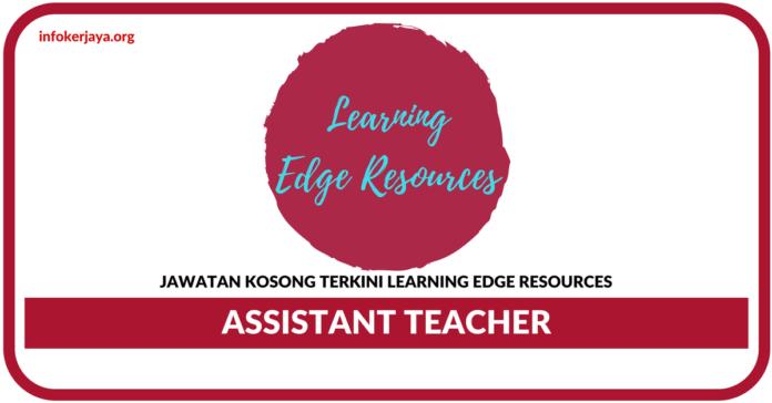 Jawatan Kosong Assistant Teacher Di Terkini Learning Edge Resources