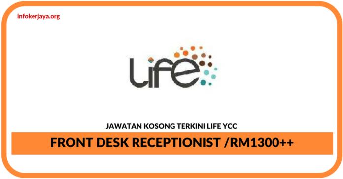 Jawatan Kosong Terkini Front Desk Receptionist Di Life YCC