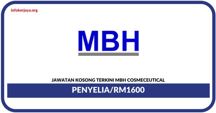 Jawatan Kosong Terkini Penyelia Di MBH Cosmeceutical