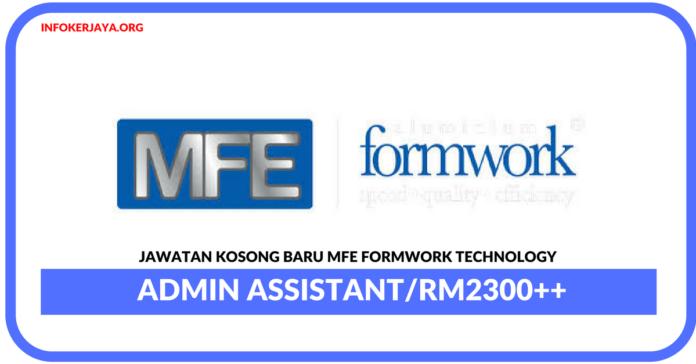 Jawatan Kosong Terkini Admin Assistant Di MFE Formwork Technology