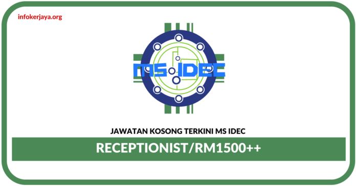 Jawatan Kosong Terkini Receptionist Di MS IDEC