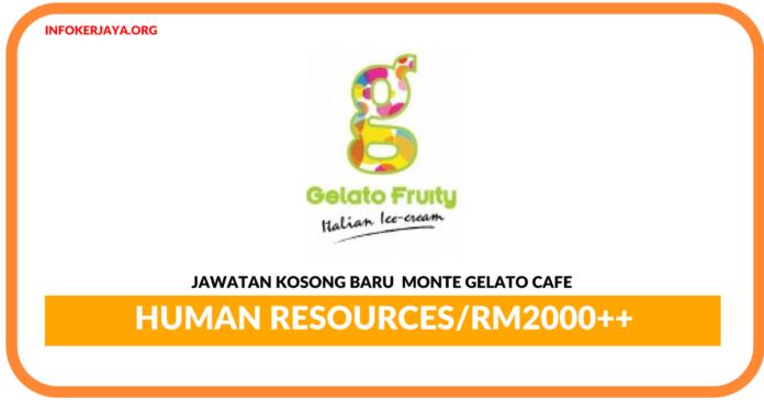 Jawatan Kosong Terkini Human ResourcesDi Monte Gelato Cafe