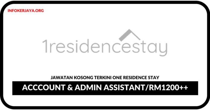 Jawatan Kosong Terkini Acccount & Admin Assistant Di One Residence Stay