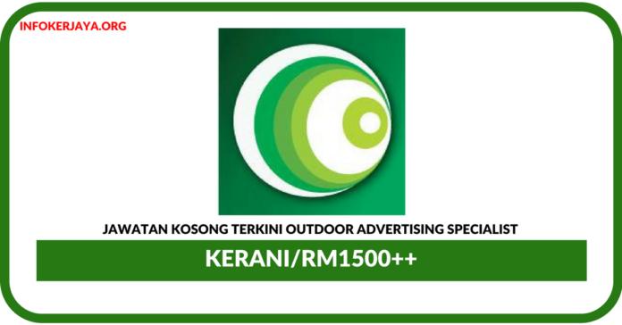 Jawatan Kosong Terkini Administration Executive Di Outdoor Advertising Specialist