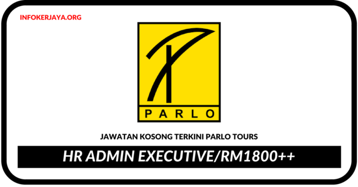 Jawatan Kosong Terkini HR Admin Executive Di Parlo Tours
