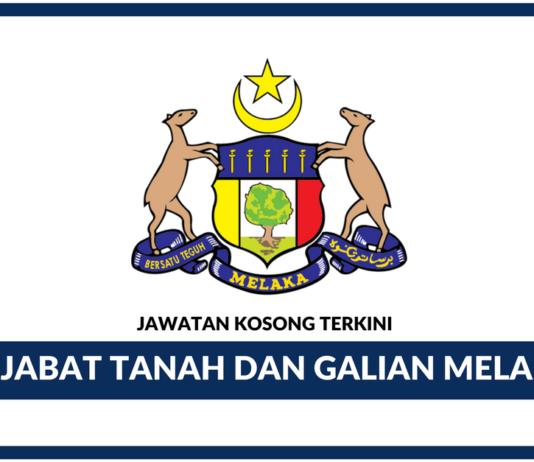 Jawatan Kosong Terkini Pejabat Tanah dan Galian Melaka