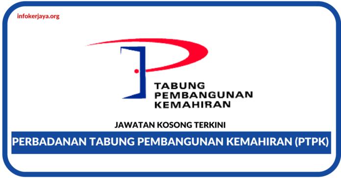 Jawatan Kosong Terkini Perbadanan Tabung Pembangunan Kemahiran (PTPK)