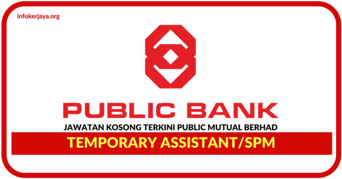Jawatan Kosong Terkini Temporary Assistant Di Public Mutual Berhad